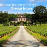The Ultimate Family Road Trip Through France